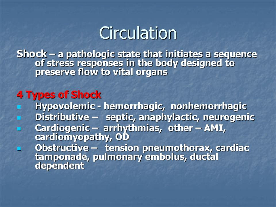Circulation Shock – a pathologic state that initiates a sequence of stress responses in the body designed to preserve flow to vital organs.
