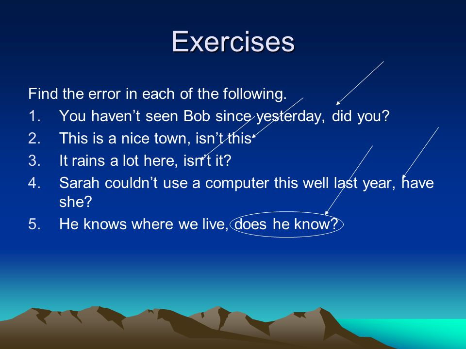 Exercises Find the error in each of the following.