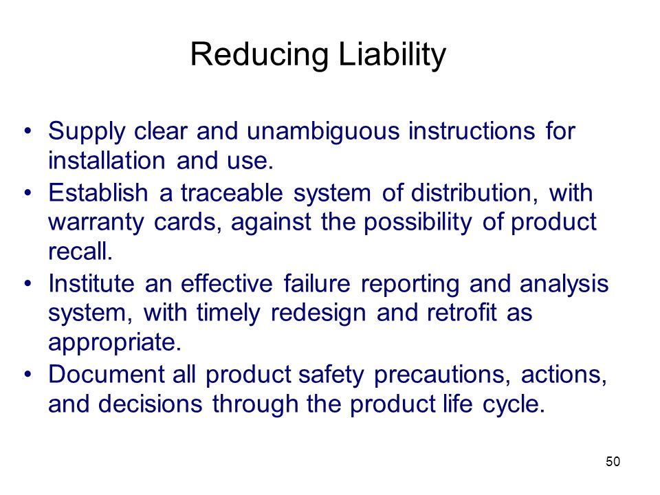 Reducing Liability Supply clear and unambiguous instructions for installation and use.