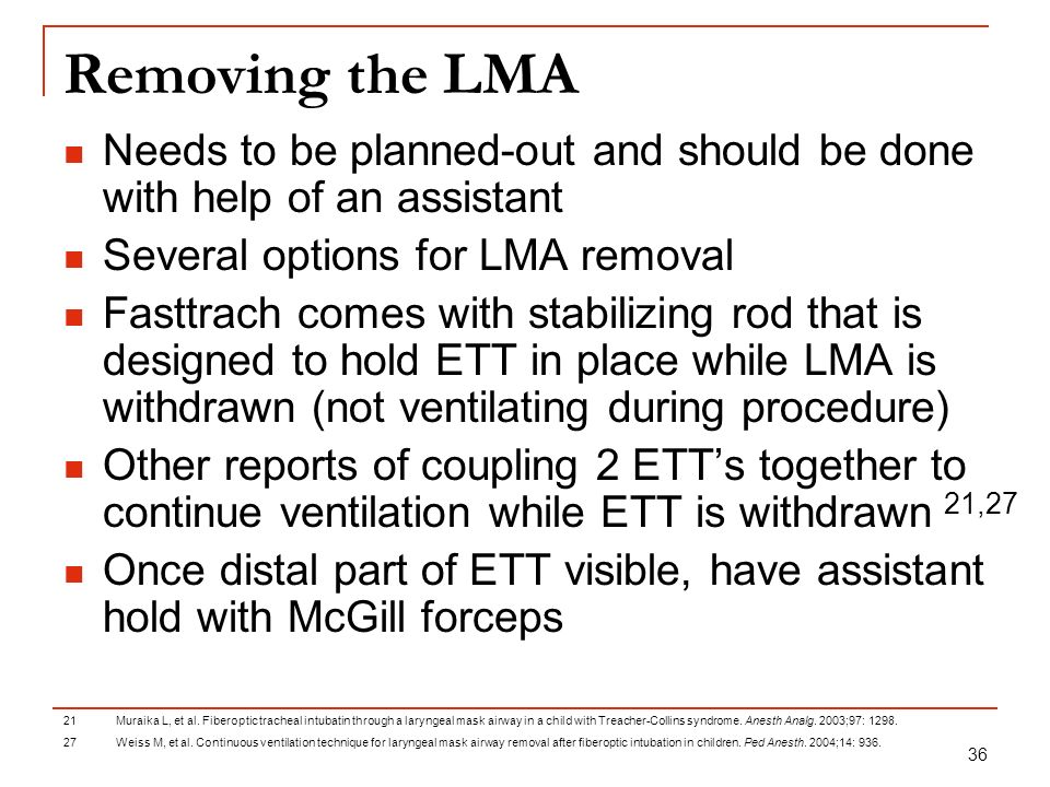 Removing the LMA Needs to be planned-out and should be done with help of an assistant. Several options for LMA removal.