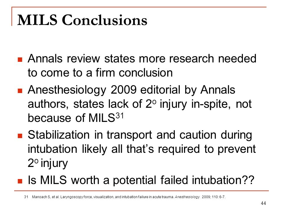 MILS Conclusions Annals review states more research needed to come to a firm conclusion.