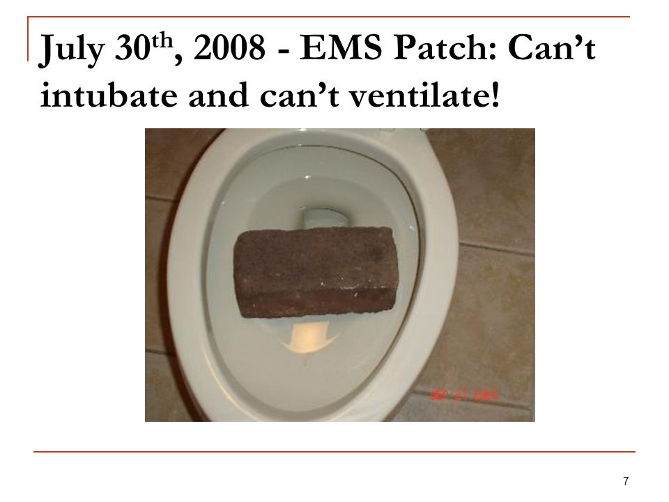 July 30th, EMS Patch: Can't intubate and can't ventilate!
