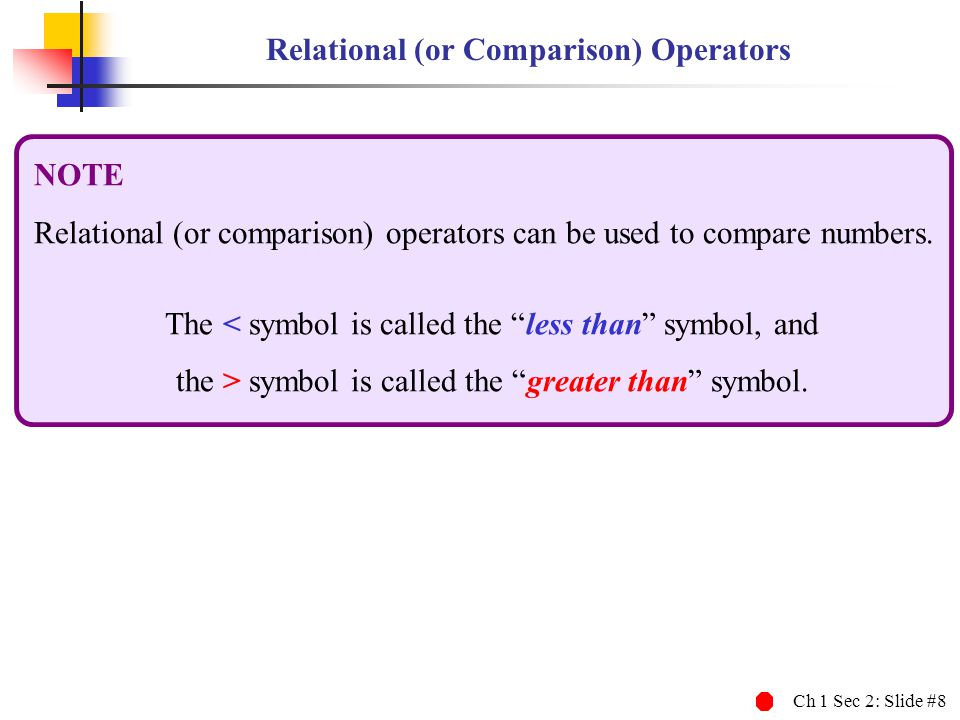 Relational (or Comparison) Operators