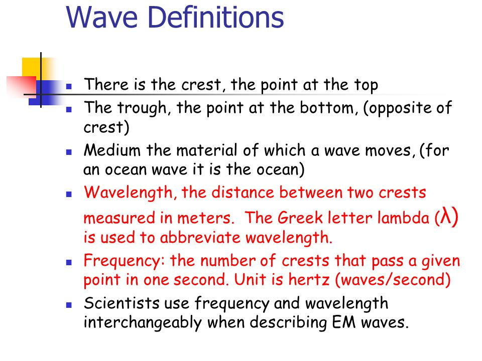 Wave Definitions There is the crest, the point at the top