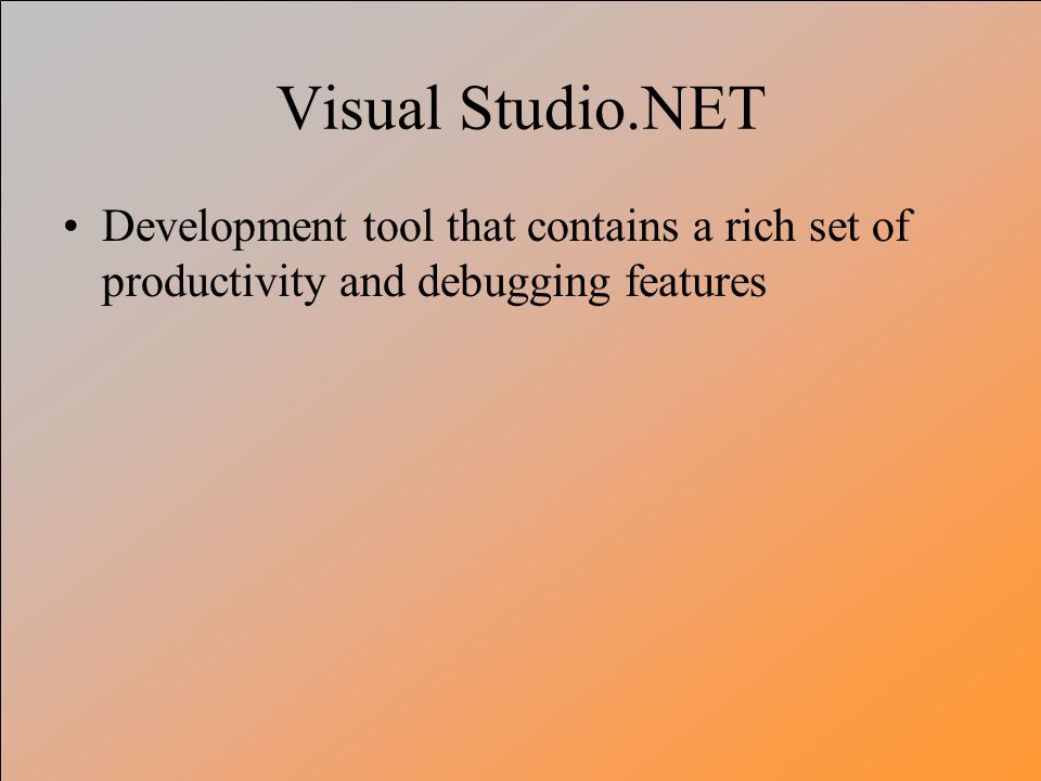 Visual Studio.NET Development tool that contains a rich set of productivity and debugging features