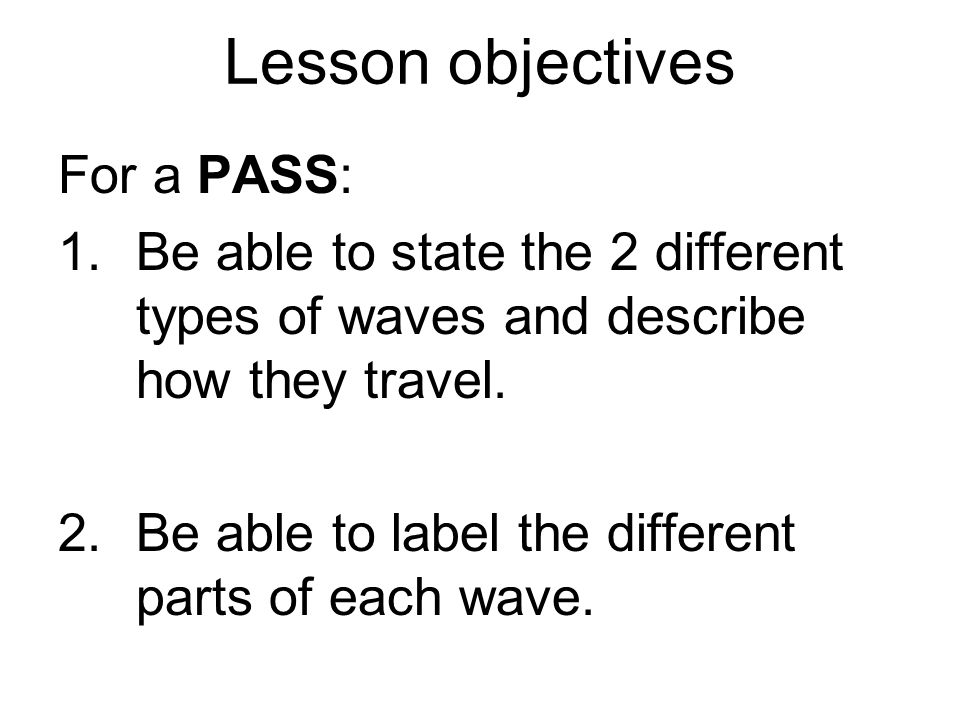 Lesson objectives For a PASS: