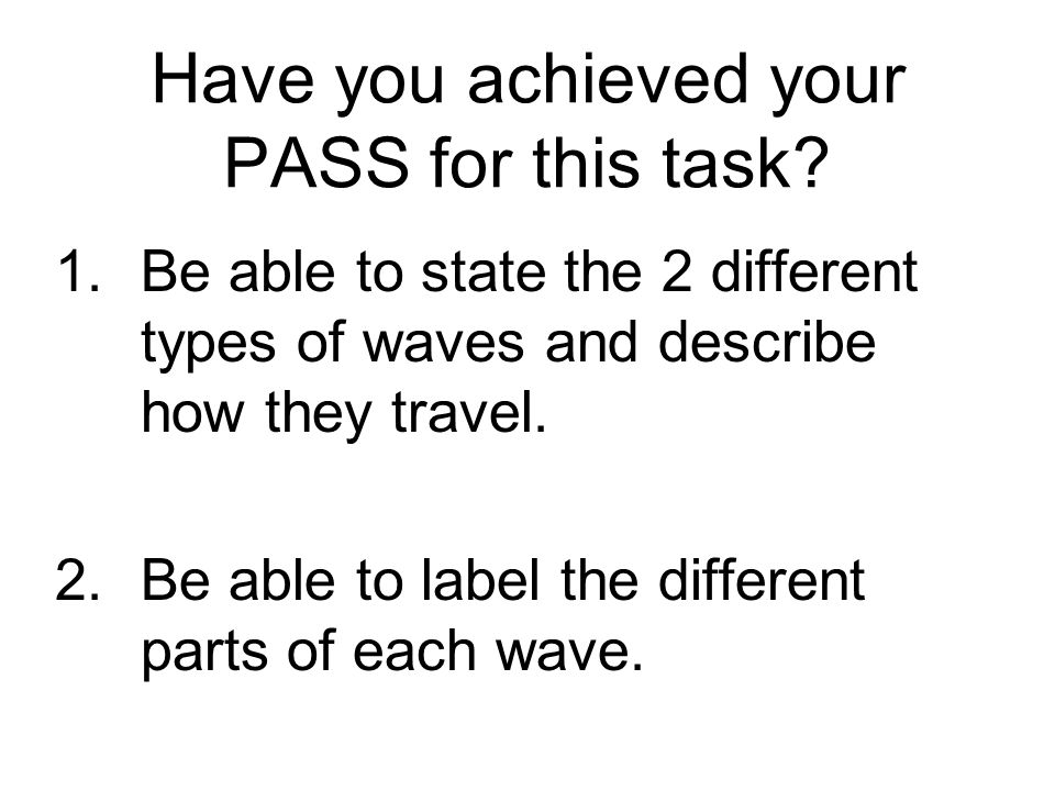 Have you achieved your PASS for this task