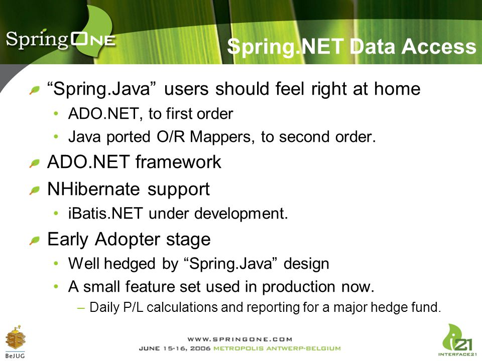Spring.NET Data Access Spring.Java users should feel right at home