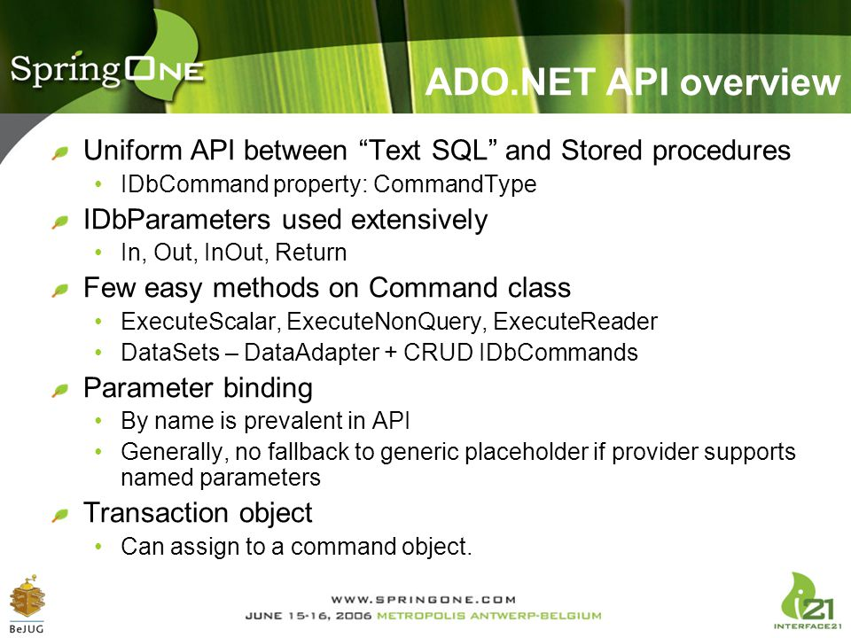 ADO.NET API overview Uniform API between Text SQL and Stored procedures. IDbCommand property: CommandType.
