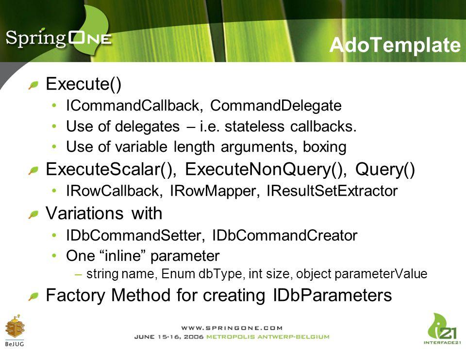 AdoTemplate Execute() ExecuteScalar(), ExecuteNonQuery(), Query()