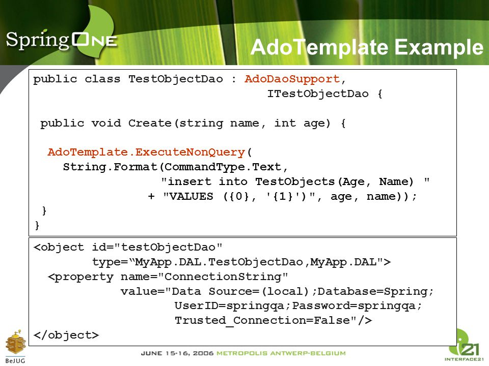 AdoTemplate Example public class TestObjectDao : AdoDaoSupport,