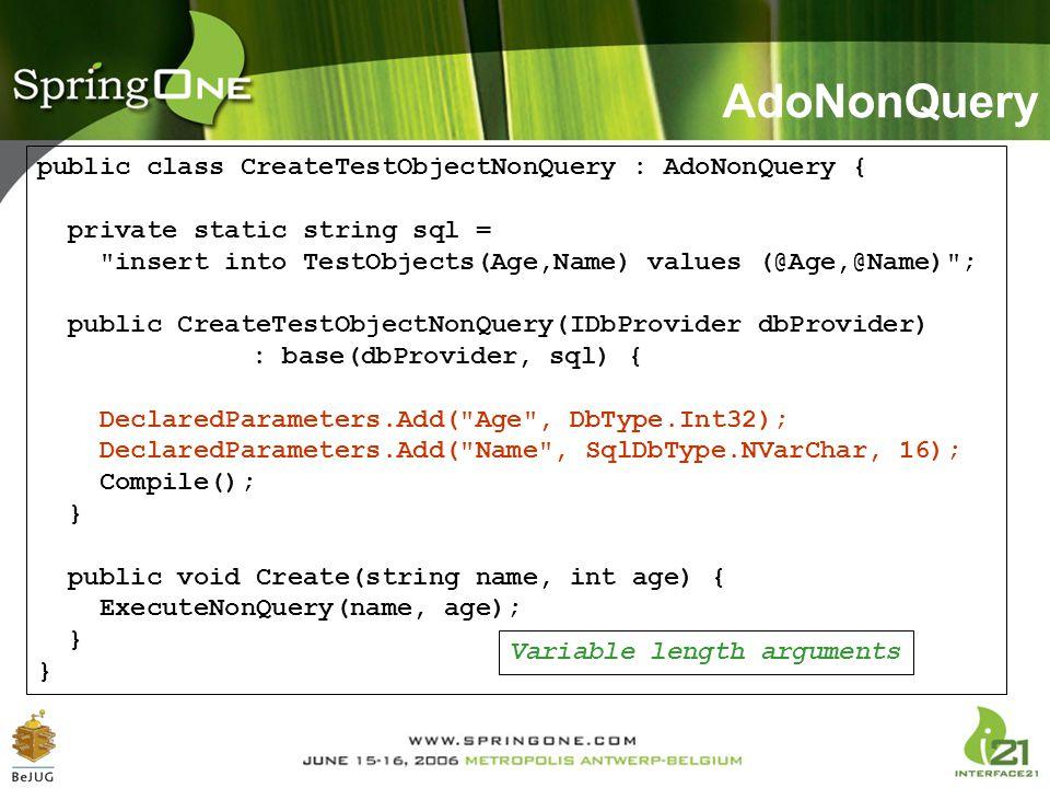 AdoNonQuery public class CreateTestObjectNonQuery : AdoNonQuery {