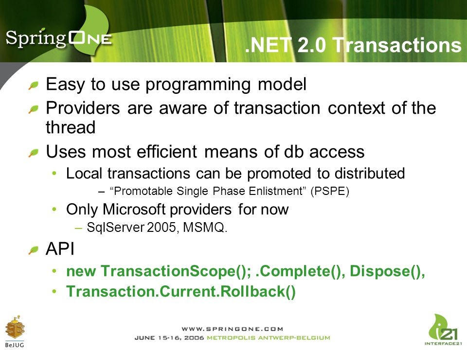 .NET 2.0 Transactions Easy to use programming model