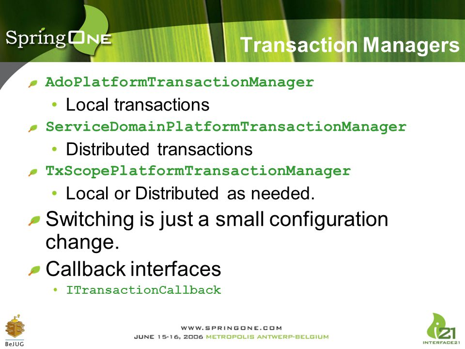 Switching is just a small configuration change. Callback interfaces
