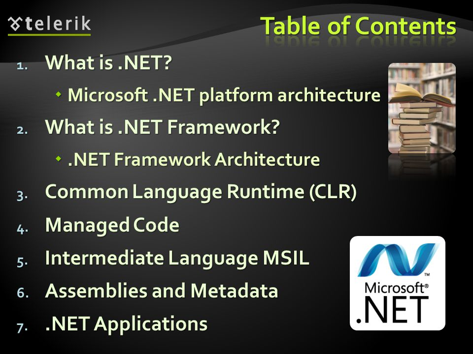 Table of Contents What is .NET What is .NET Framework
