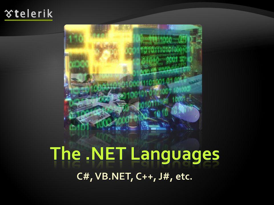 The .NET Languages C#, VB.NET, C++, J#, etc. * 07/16/96