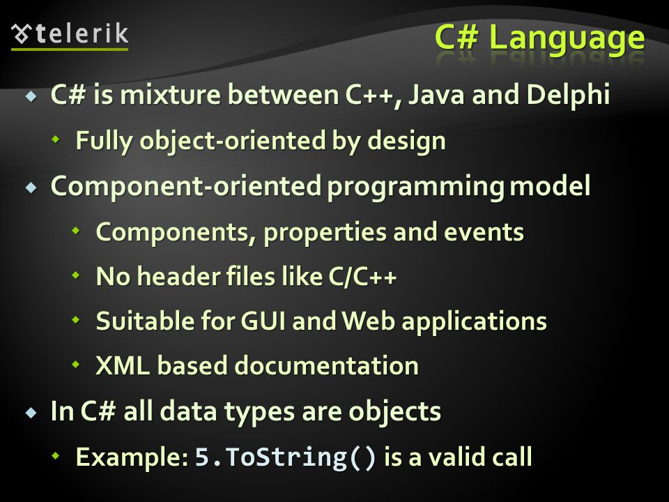 C# Language C# is mixture between C++, Java and Delphi