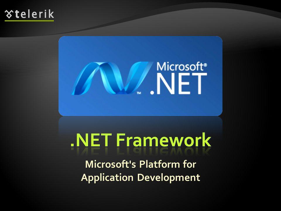 * Microsoft s Platform for Application Development