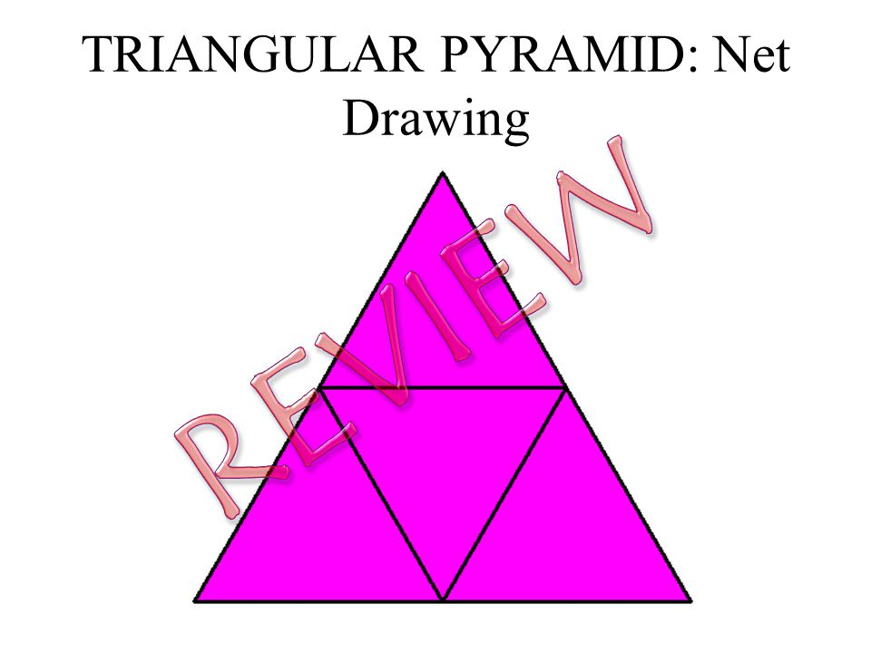 TRIANGULAR PYRAMID: Net Drawing