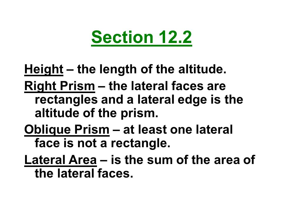 Section 12.2 Height – the length of the altitude.
