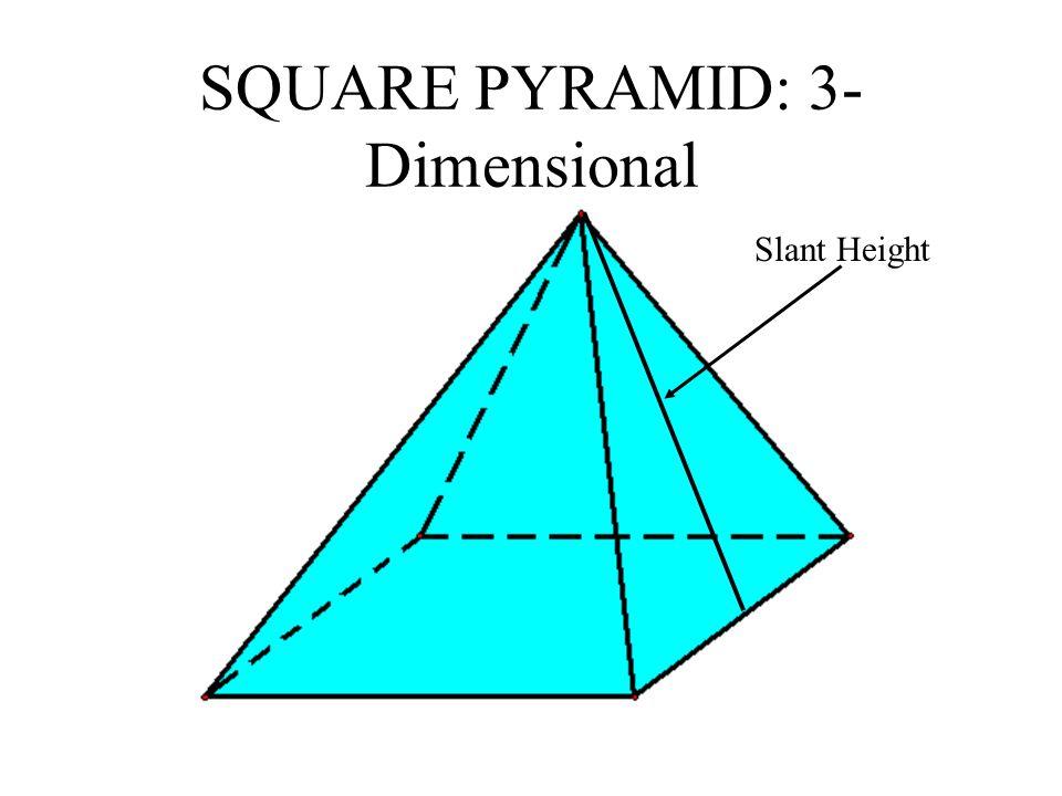 SQUARE PYRAMID: 3-Dimensional