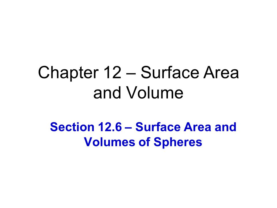 Chapter 12 – Surface Area and Volume