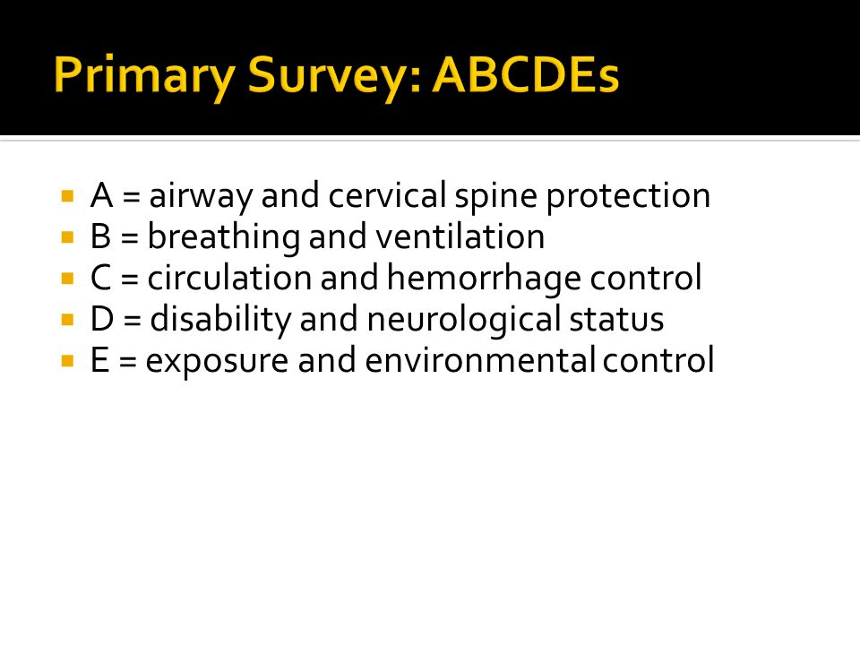 Primary Survey: ABCDEs