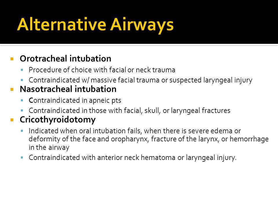 Alternative Airways Orotracheal intubation Nasotracheal intubation