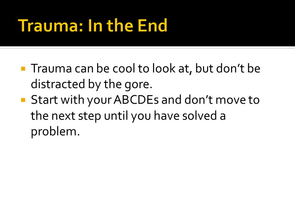Trauma: In the EndTrauma can be cool to look at, but don't be distracted by the gore.