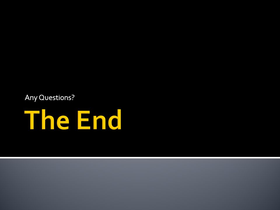 Any Questions The End