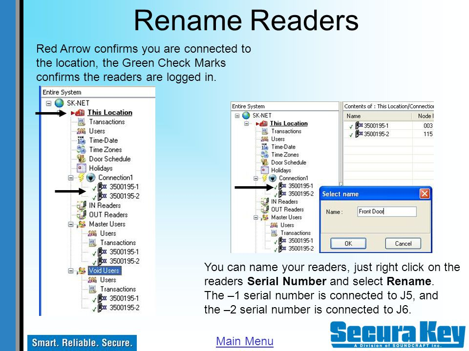 Rename Readers Red Arrow confirms you are connected to the location, the Green Check Marks confirms the readers are logged in.