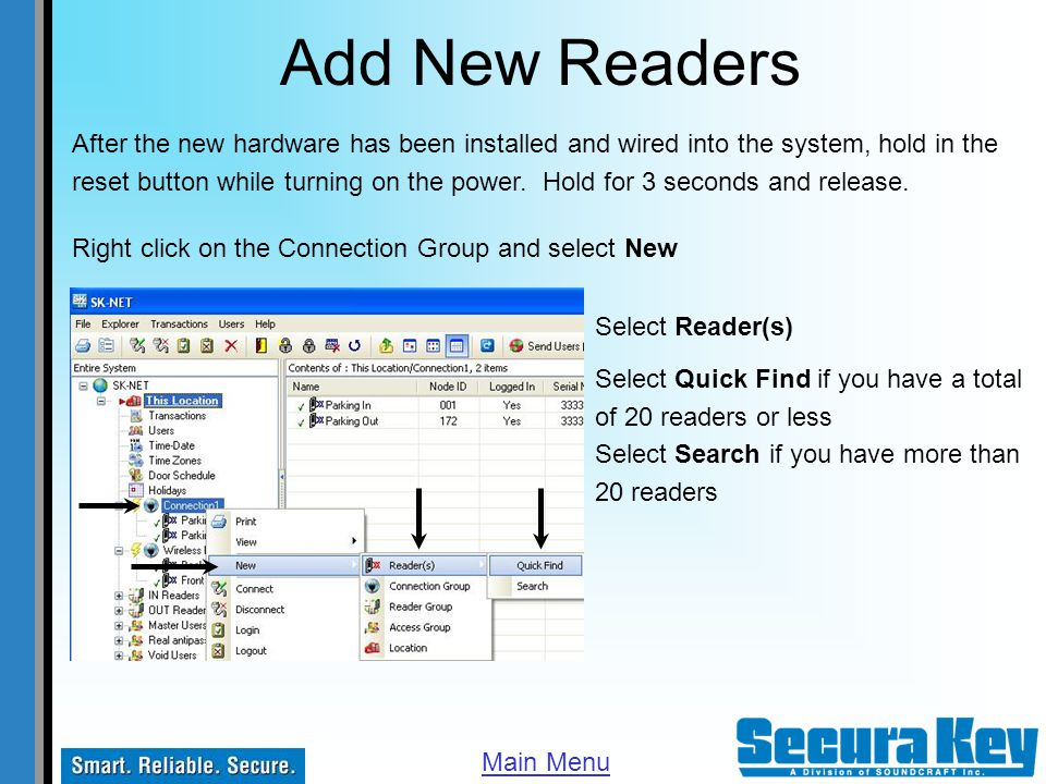 Add New Readers After the new hardware has been installed and wired into the system, hold in the.