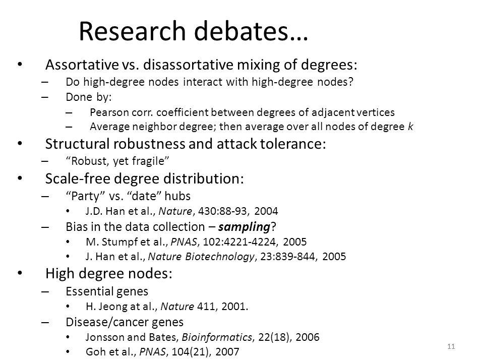 Research debates… Assortative vs. disassortative mixing of degrees: