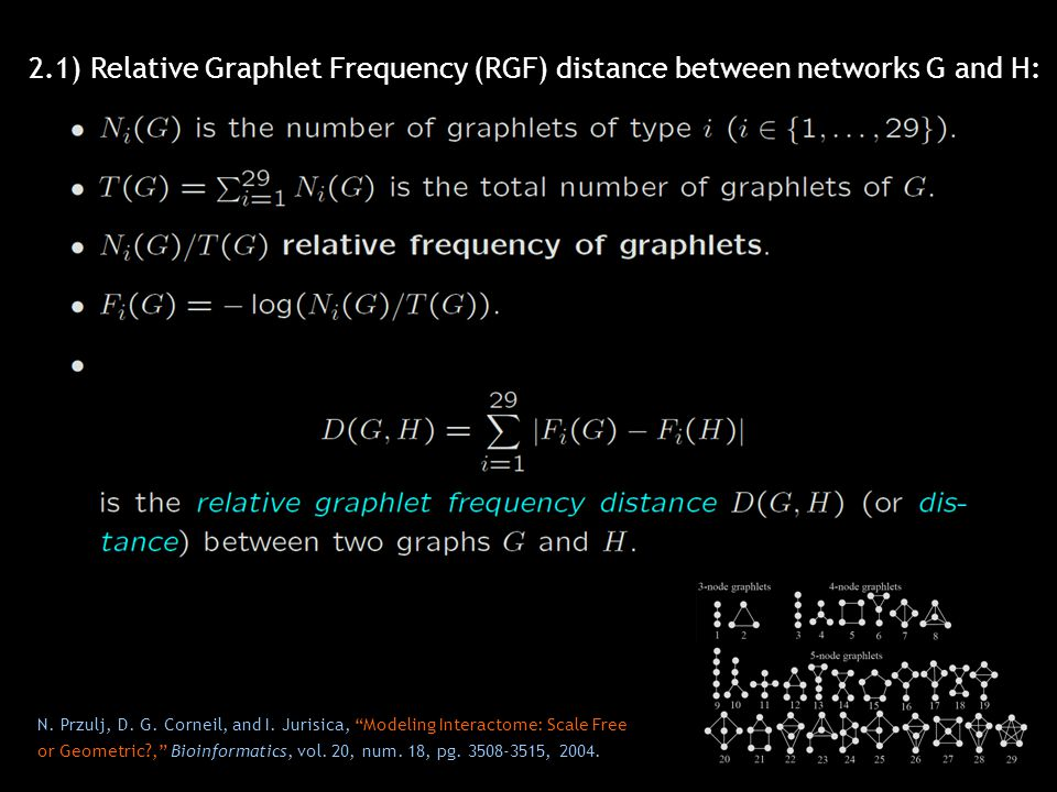 2.1) Relative Graphlet Frequency (RGF) distance between networks G and H: