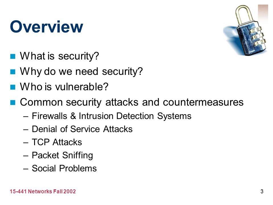 Overview What is security Why do we need security Who is vulnerable