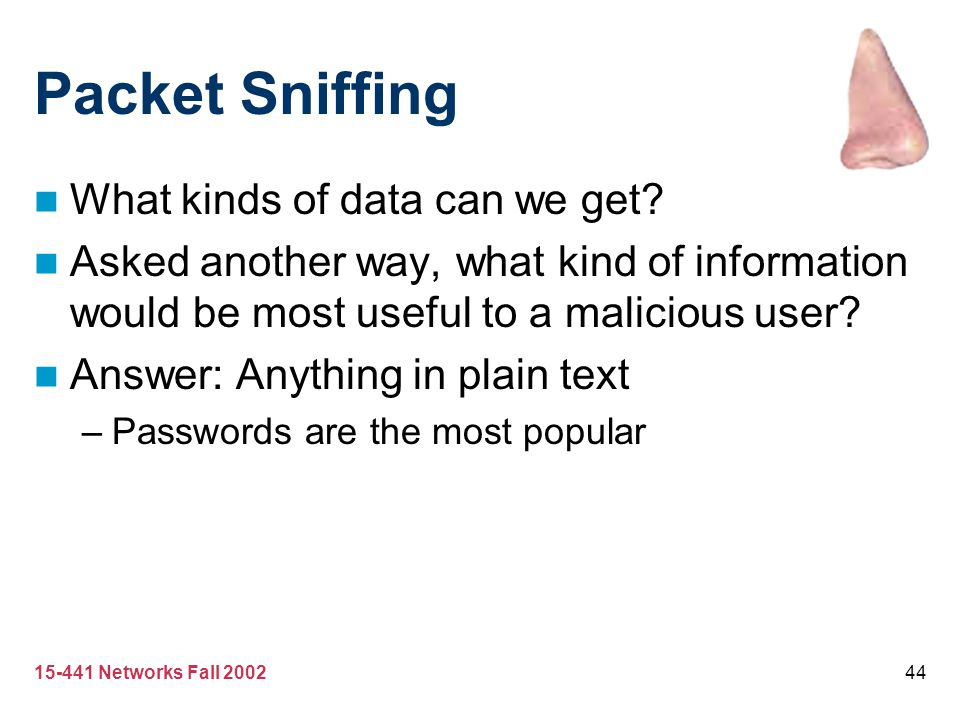 Packet Sniffing What kinds of data can we get