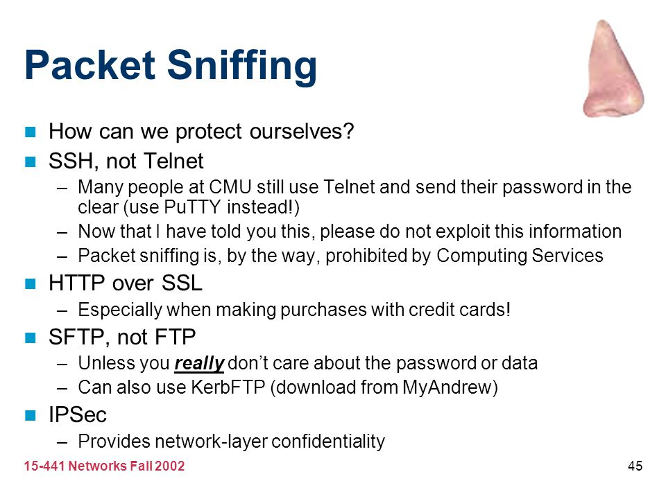 Packet Sniffing How can we protect ourselves SSH, not Telnet