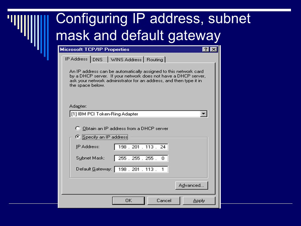 Configuring IP address, subnet mask and default gateway