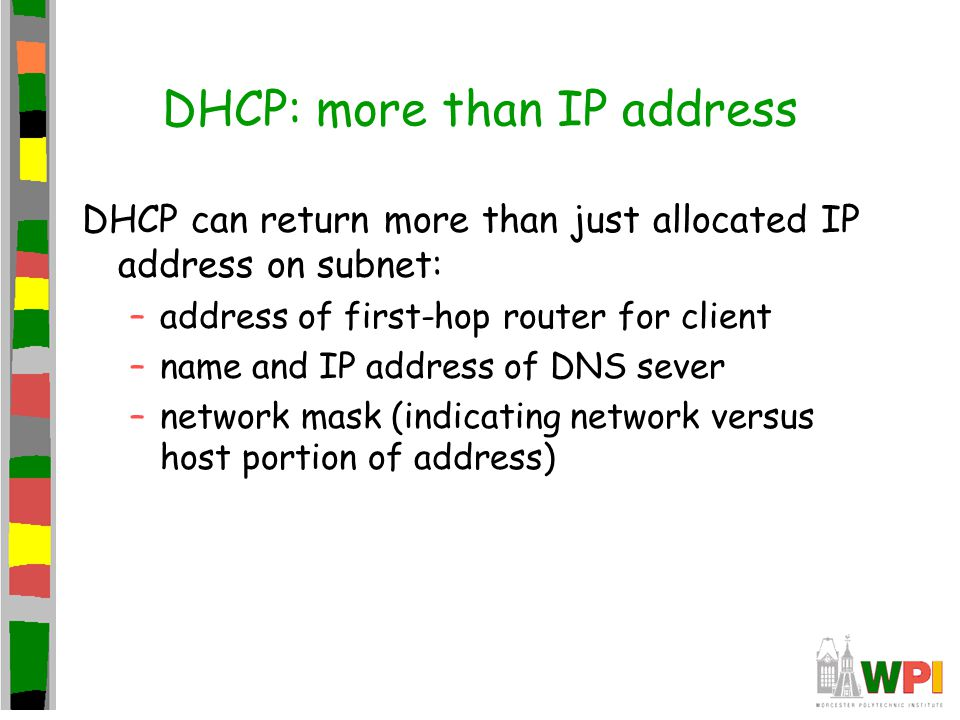 DHCP: more than IP address