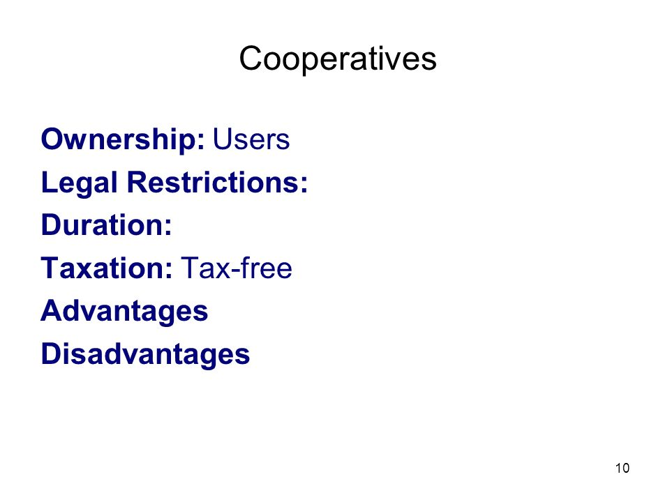 Cooperatives Ownership: Users Legal Restrictions: Duration:
