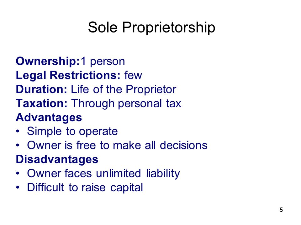 Sole Proprietorship Ownership:1 person Legal Restrictions: few