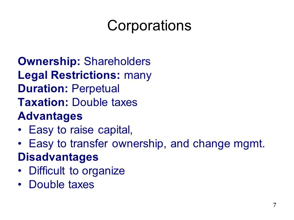 Corporations Ownership: Shareholders Legal Restrictions: many