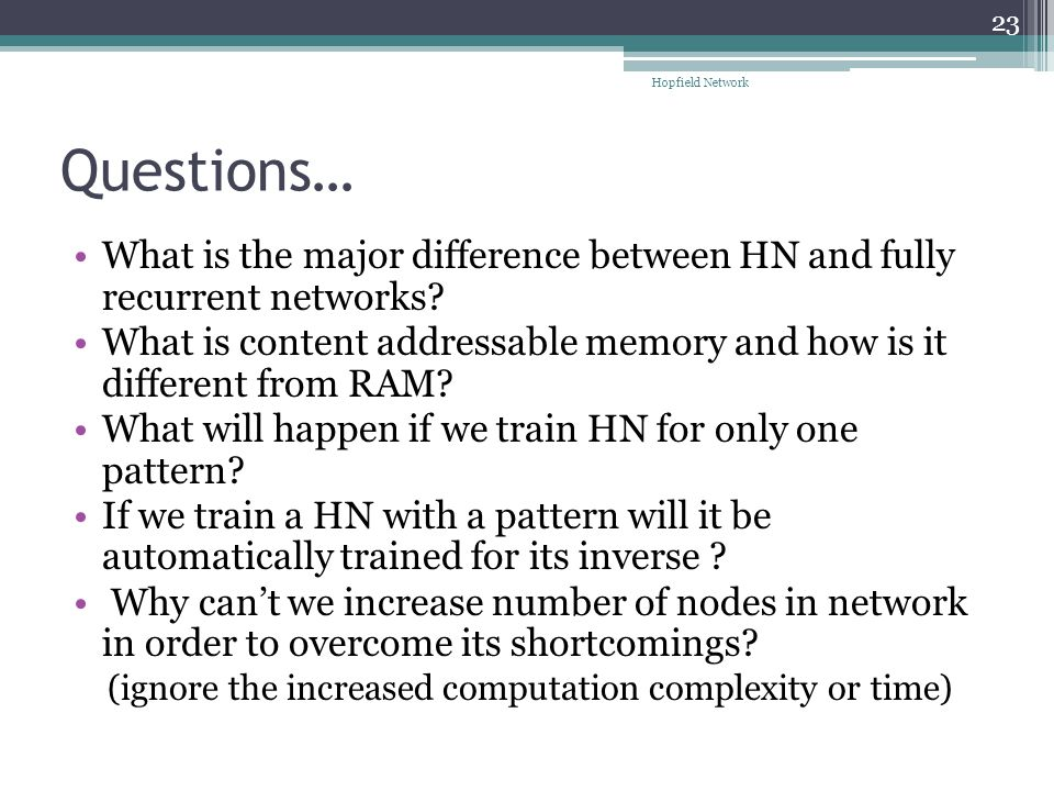 Hopfield Network Questions… What is the major difference between HN and fully recurrent networks