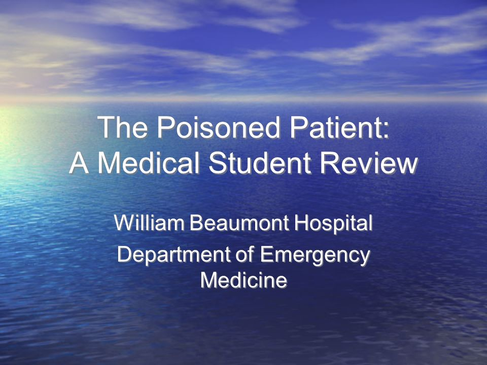 The Poisoned Patient: A Medical Student Review