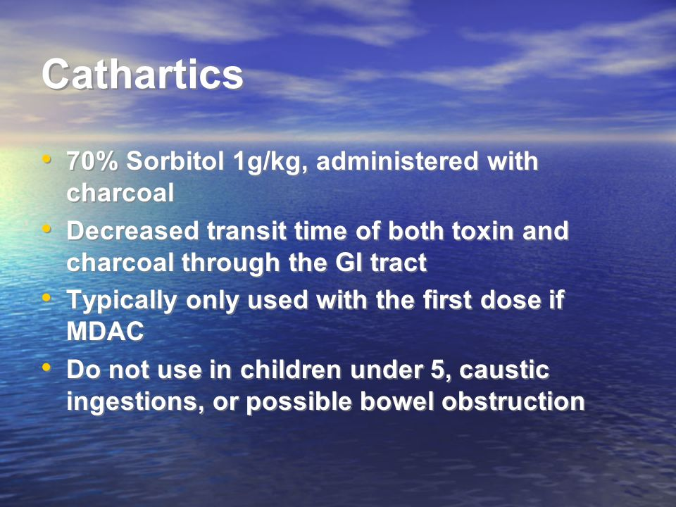 Cathartics 70% Sorbitol 1g/kg, administered with charcoal