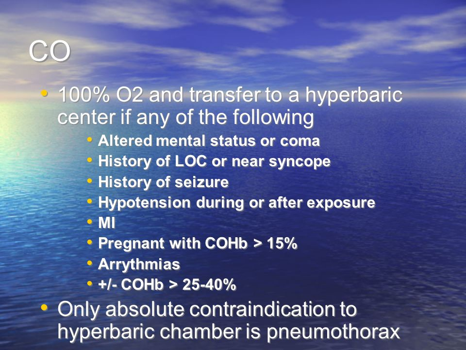CO 100% O2 and transfer to a hyperbaric center if any of the following