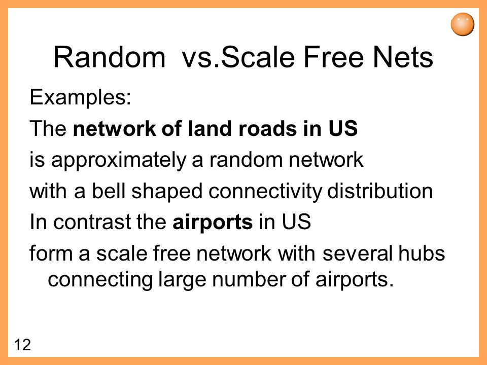 Random vs.Scale Free Nets
