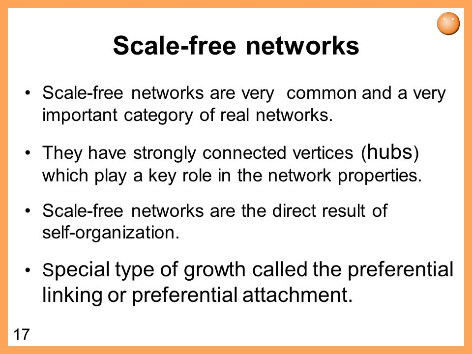 Scale-free networks Scale-free networks are very common and a very important category of real networks.