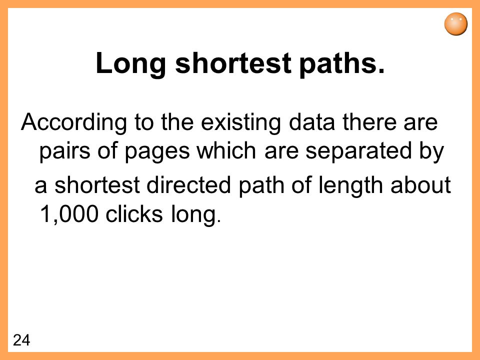 Long shortest paths. According to the existing data there are pairs of pages which are separated by.