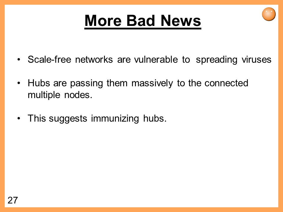 More Bad News Scale-free networks are vulnerable to spreading viruses